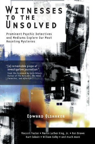 9780975560150: Witnesses to the Unsolved: Prominent Psychic Detectives and Mediums Explore Our Most Haunting Mysteries
