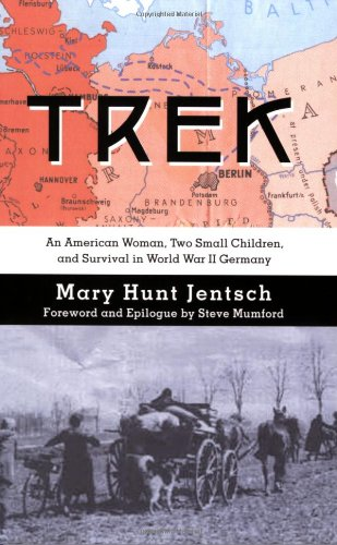 Trek: An American Woman, Two Small Children: Mary Hunt Jentsch,