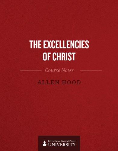 Excellencies of Christ: Allen Hood