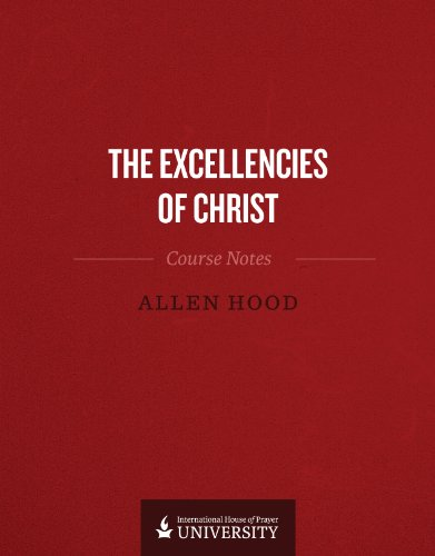 Excellencies of Christ: Allen Hood