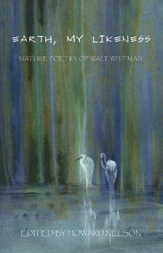 9780975564950: Earth, My Likeness: Nature Poetry of Walt Whitman