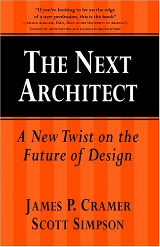 The Next Architect: A New Twist on: James P. Cramer,