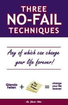 3 No-Fail Techniques- Any Of Which Can: Feilen, Glenda