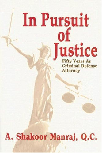 IN PURSUIT OF JUSTICE Fifty Years as: A. SHAKOOR MANRAJ,