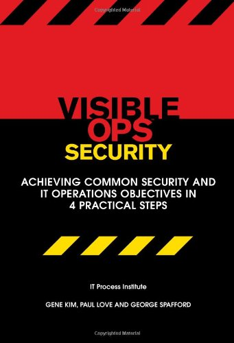 9780975568620: Visible Ops Security: Achieving Common Security and IT Operations Objectives in 4 Practical Steps