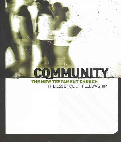 9780975569740: Community The New Testament Church The Essence of Fellowship