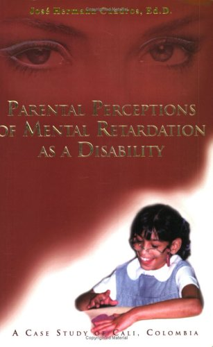 Parental Perceptions of Mental Retardation as Disability: Jose Hermann Cuadros