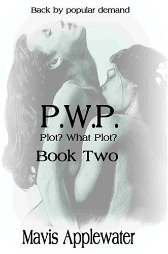 PWP Plot? What Plot? Book II: Mavis Applewater