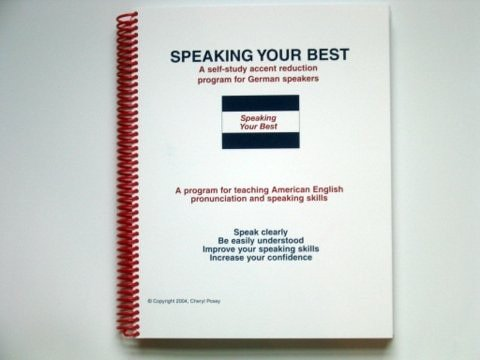 9780975574133: Speaking Your Best, A Self-study Accent Reduction Program for German Speakers