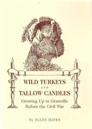 9780975575758: Wild Turkeys and Tallow Candles: Growing up in Granville Before the Civil War