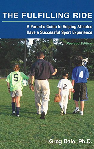 9780975576403: The Fulfilling Ride: A Parent's Guide to Helping Athletes Have a Successful Sport Experience