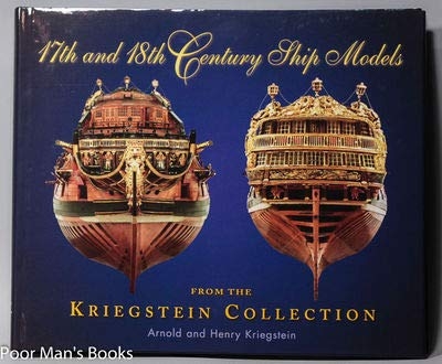 9780975577240: 17th and 18th Century Ship Models: From the Kriegstein Collection