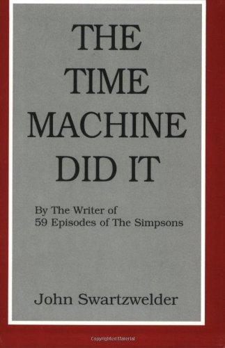 The Time Machine Did It: John Swartzwelder