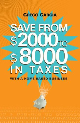 9780975581230: Save from $2,000 to $8.000 in Taxes with a Home-Based Business