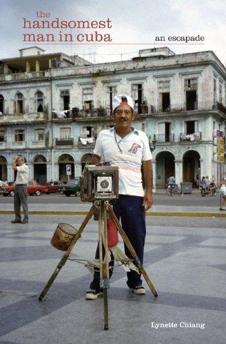 9780975581605: The Handsomest Man in Cuba: An Escapade