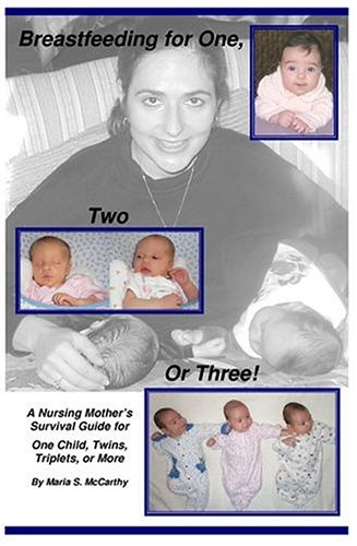 9780975584439: Breastfeeding for One, Two, or Three, A Nursing Mother's Survival Guide for One Child, Twins, Triplets, or More