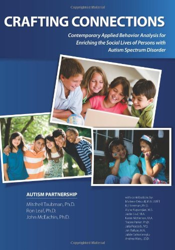 9780975585993: Crafting Connections: Contemporary Applied Behavior Analysis for Enriching the Social Lives of Persons with Autism Spectrum Disorder