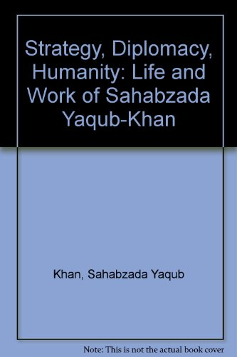 9780975586013: Strategy, Diplomacy, Humanity: Life and Work of Sahabzada Yaqub-Khan