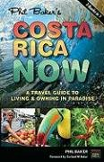 9780975586914: Costa Rica Now: A Travel Guide to Living and Owning in Paradise
