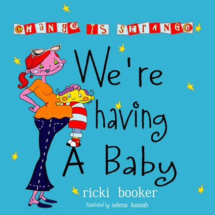 We're Having A Baby: Change Is Strange: Penny Asher, Ricki