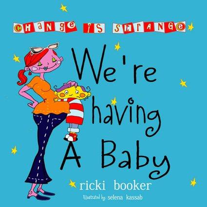 9780975590201: We're Having A Baby: Change Is Strange
