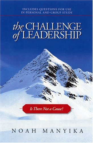 The Challenge of Leadership: Is There Not: Manyika, Noah