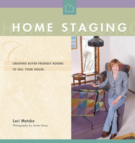 9780975598702: Home Staging: Creating Buyer-Friendly Rooms to Sell Your House
