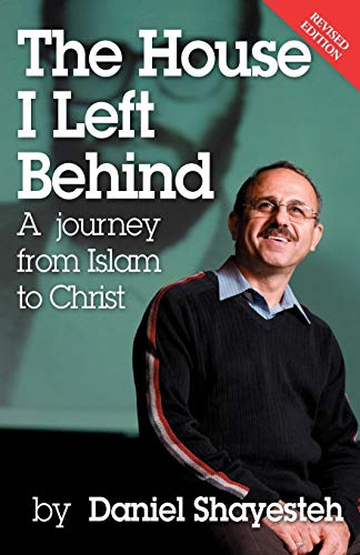 9780975601747: The House I Left Behind: A Journey from Islam to Christ