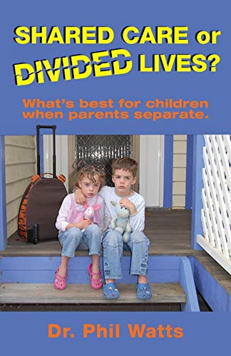 9780975604212: Shared Care or Divide Lives: What is best for children when parents separate