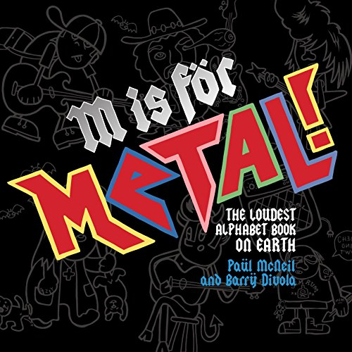 9780975683408: M Is for Metal!: The Loudest Alphabet Book on Earth (Rockin' Alphabets)