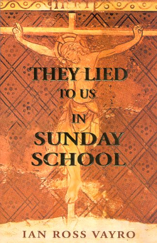 9780975687864: They Lied to Us in Sunday School