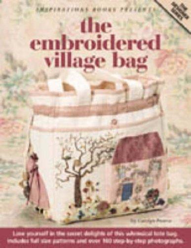 The Embroidered Village Bag (Designer): Pearce, Carolyn