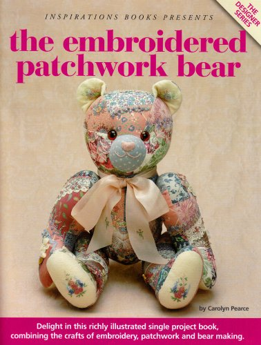 9780975709429: The Embroidered Patchwork Bear