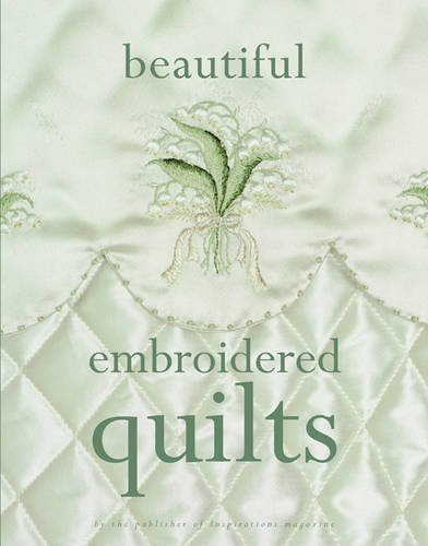 Beautiful Embroidered Quilts: Julie Et Al Graue
