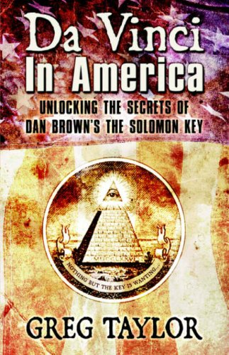 Da Vinci In America: Unlocking the Secrets of Dan Brown's the Solomon Key