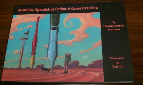 AUSTRALIAN SPECULATIVE FICTION: A GENRE OVERVIEW: Hanson Donna Maree