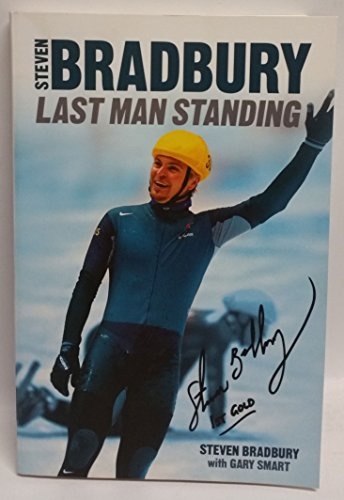 9780975728789: Steven Bradbury Last Man Standing [Gebundene Ausgabe] by Steven Bradbury by