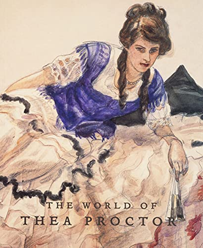 The World of Thea Proctor.: Proctor, Thea; Humphries, Barry; Sayers, Andrew; Engledow, Sarah.