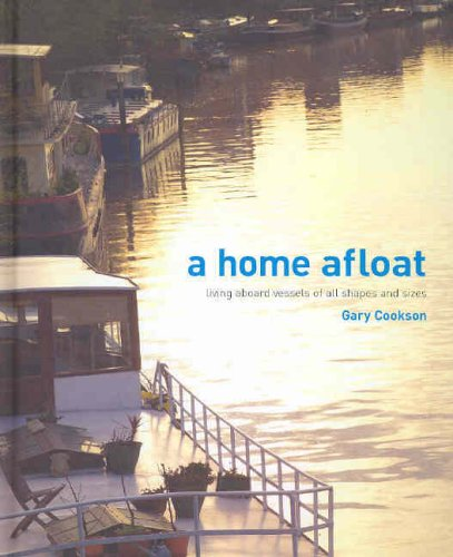 9780975734605: A Home Afloat: Stories of Living Aboard Vessels of All Shapes and Sizes