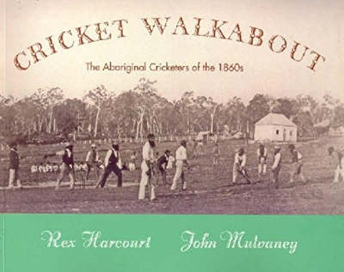 9780975767306: Cricket Walkabout: The Aboriginal Cricketers of the 1860s