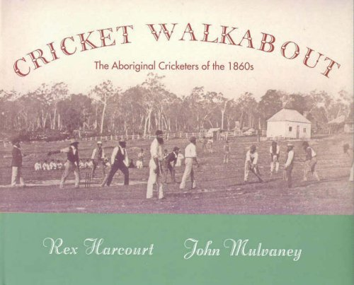 9780975767313: Cricket Walkabout: The Aboriginal Cricketers of the 1860s