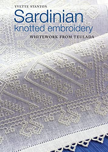 Sardinian Knotted Embroidery: Whitework from Teulada: Yvette Stanton