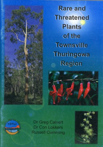 Rare and Threatened Plants of the Townsville Thuringowa Region: Lokkers, Con, and Calvert, Greg, ...