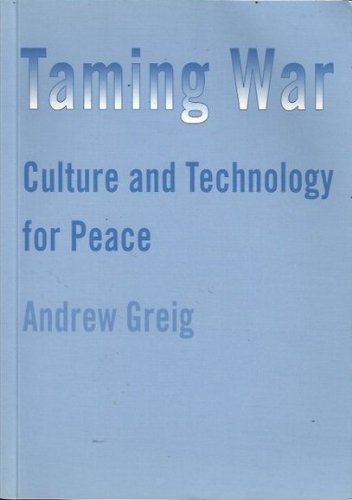 Taming War Culture and Technology for Peace