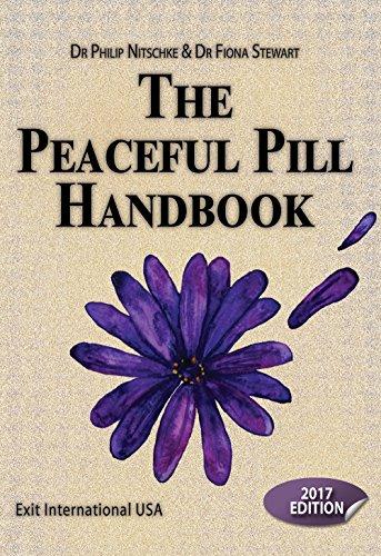 The Peaceful Pill Handbook 2017 Edition: Philip Nitschke &