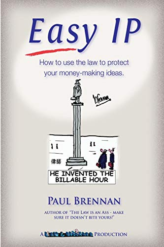 9780975838280: Easy IP: How to use the law to protect your money-making ideas (Law & Disorder) (Volume 5)