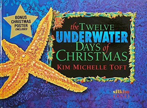 The Twelve Underwater Days of Christmas: Toft, Kim Michelle.