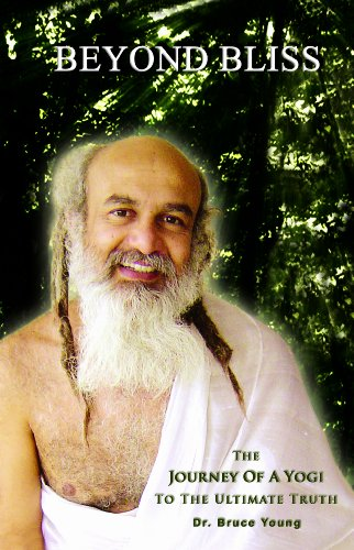 9780975847817: Beyond Bliss: The Journey of a Yogi to the Ultimate Truth