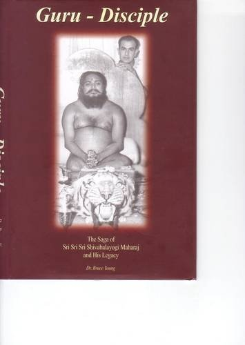 9780975847831: Guru - Disciple: The Saga of Sri Sri Sri Shivabalayogi Maharaj and His Legacy