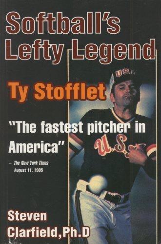 Softball's Lefty Legend Ty Stofflet: Steven Clarfield